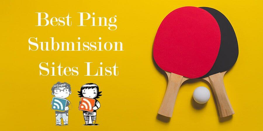free ping sites, free search engine submission sites, Ping Submission Sites, Ping Submission Sites List, Ping submission websites