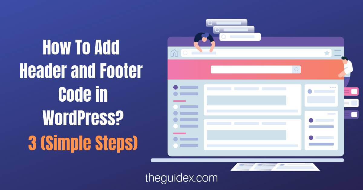 how to add footer in wordpress, how to add footer in wordpress theme, how to add html code in wordpress, how to add html to wordpress, insert headers and footers, wordpress add code to head, wordpress header, wordpress header code, wordpress headers